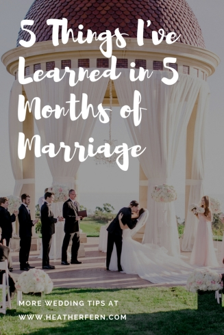 5 Things I've Learned in 5 Months of Marriage.jpg